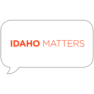 Idaho Matters by Boise State Public Radio