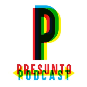 Presunto Podcast by Presunto Podcast