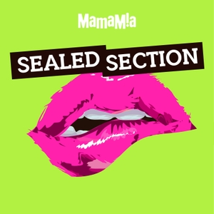 Sealed Section by Mamamia Podcasts