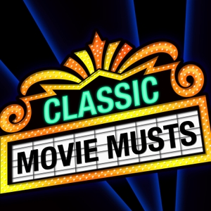 Classic Movie Musts by Classic Movie Musts