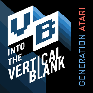Into The Vertical Blank : Generation Atari by Jeff Fulton & Steve Fulton
