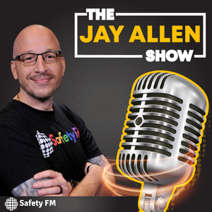 The Jay Allen Show on Safety FM by Safety FM