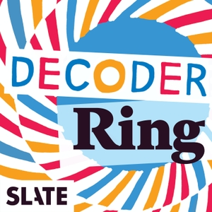 Decoder Ring by Slate Podcasts