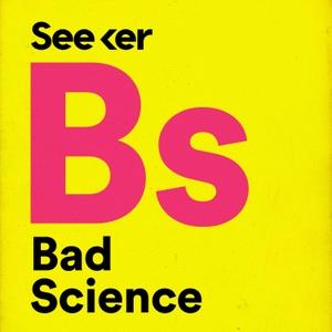Bad Science by Seeker
