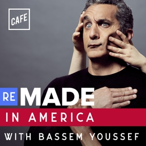 Remade in America with Bassem Youssef by Cafe