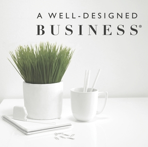 A Well-Designed Business® by LuAnn Nigara
