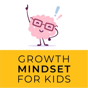 Growth Mindset for Kids by Growth Mindset for Kids
