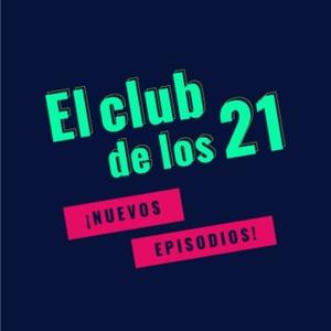 El Club de los 21 Podcast