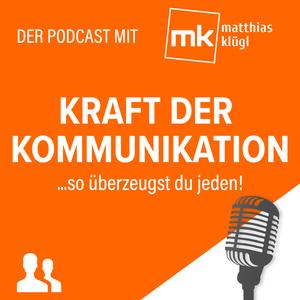 Kraft der Kommunikation mit Matthias Klügl