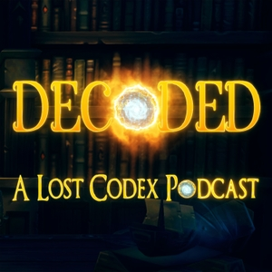 Decoded: A Lost Codex Podcast by Decoded: A Lost Codex Podcast