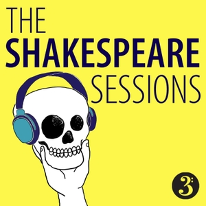 The Shakespeare Sessions by BBC Radio 3