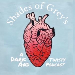 Shades of Grey's Podcast by ShadesOfGreysPod