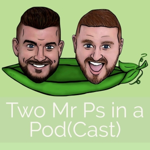 Two Mr Ps in a Pod(Cast) by Two Mr Ps in a Pod(Cast)