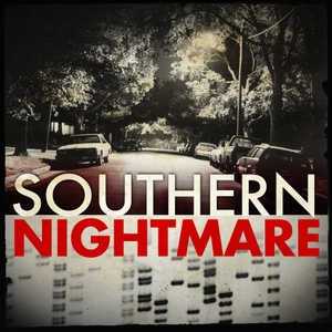 Southern Nightmare: The Hunt for the South Side Strangler by True South Media LLC