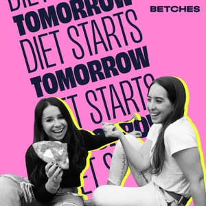 Diet Starts Tomorrow by Betches Media