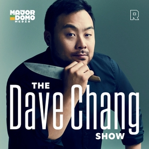 The Dave Chang Show by The Ringer & Majordomo Media
