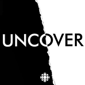 Uncover by CBC Podcasts