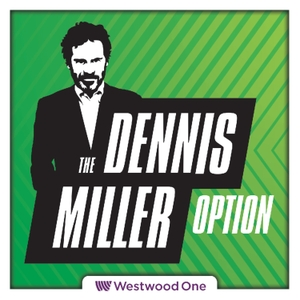 The All New Dennis Miller Option by Westwood One