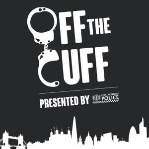 Off The Cuff by City of London Police