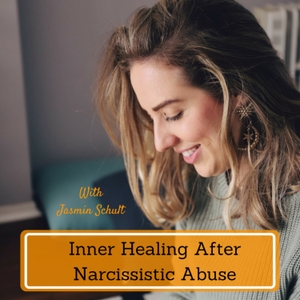 Inner Healing After Narcissistic Abuse by Jasmin Schult