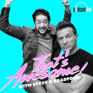 That's Awesome with Steve Burton & Bradford Anderson by PodcastOne