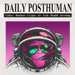 Daily Posthuman by Daily Posthuman