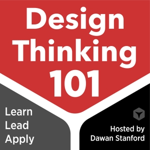 Design Thinking 101 by Dawan Stanford