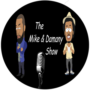 The Mike & Damany Show