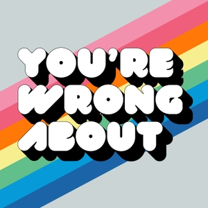 You're Wrong About by Michael Hobbes & Sarah Marshall
