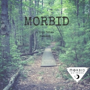 Morbid: A True Crime Podcast by Morbid: A True Crime Podcast