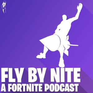 Fly By Nite: A Fortnite Podcast by Handsome Phantom