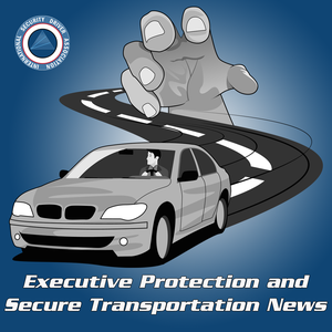 Executive Protection and Secure Transportation Podcast by International Security Driver Association