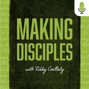 Making Disciples with Robby Gallaty by Replicate Ministries