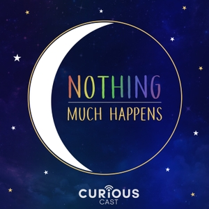 Nothing much happens; bedtime stories to help you sleep by Curiouscast