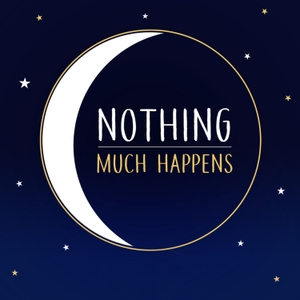 Nothing much happens; bedtime stories to help you sleep by Kathryn Nicolai