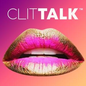 Clit Talk by Clit Talk