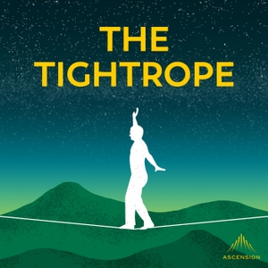 The Tightrope: Reflections for Busy Catholics by Ascension