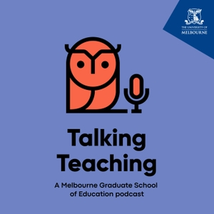 Talking Teaching by University of Melbourne