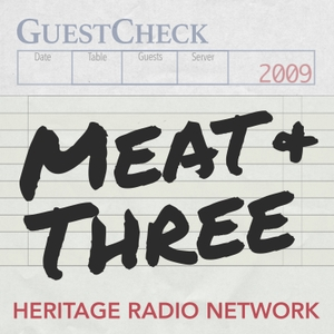 Meat and Three by Heritage Radio Network