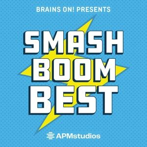 Smash Boom Best by American Public Media