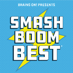 Smash Boom Best by American Public Media