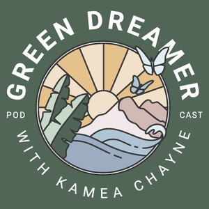 Green Dreamer: Sustainability and Regeneration From Ideas to Life by Kaméa Chayne
