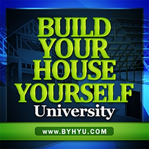 Build Your House Yourself University by Michelle Nelson—Newbie Student, Researcher, Teacher, Organizer and Planner of All things Residential Construction