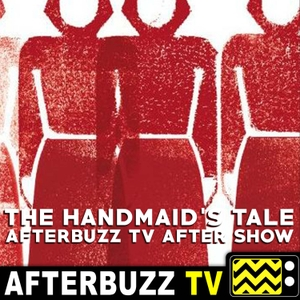 The Handmaid's Tale Podcast by AfterBuzz TV