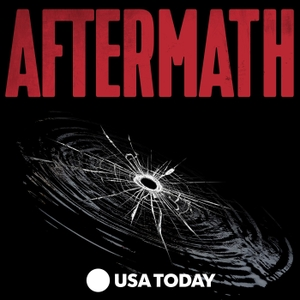 AFTERMATH by USA TODAY | Wondery