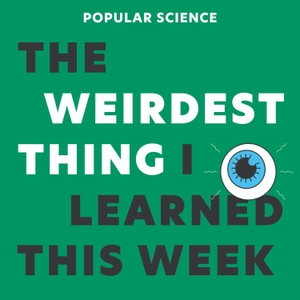 The Weirdest Thing I Learned This Week by Popular Science