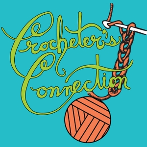 Crocheters Connection Podcast by Priscilla Prince