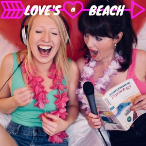 Love's a Beach: the psychology of Love Island by Laura Golding and Lauren May