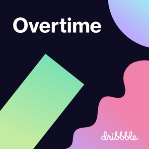 Overtime by Dribbble