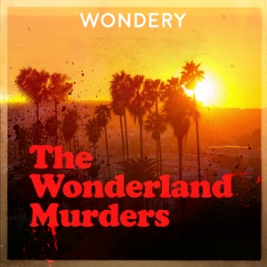 The Wonderland Murders by Hollywood & Crime by Wondery